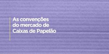 AS CONVENÇÕES DO MERCADO DE CAIXAS DE PAPELÃO ONDULADO.