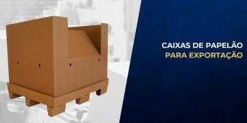 EMBALAGEM DE PAPELÃO PARA EXPORTAÇÃO