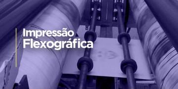 IMPRESSÃO FLEXOGRÁFICA.