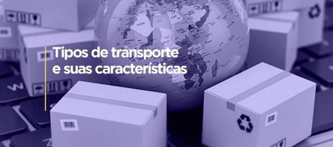 TIPOS DE TRANSPORTE E SUAS CARACTERÍSTICAS.