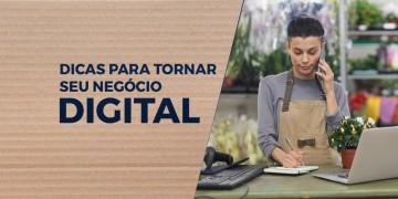 Dicas para tornar seu negócio Digital