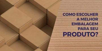 Caixas de papelão: Como escolher a melhor para sua necessidade.