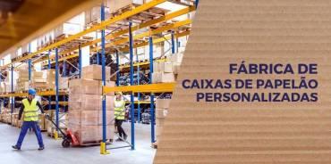 A IMPORTÂNCIA DA FÁBRICA DE CAIXAS DE PAPELÃO PERSONALIZADAS PARA A INDÚSTRIA E O COMÉRCIO