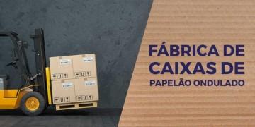 Fábrica de Caixas de papelão Ondulado